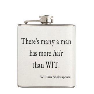 Many Man Has More Hair than Wit Shakespeare Quote Hip Flask