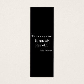 Many Man Has More Hair than Wit Shakespeare Quote Mini Business Card