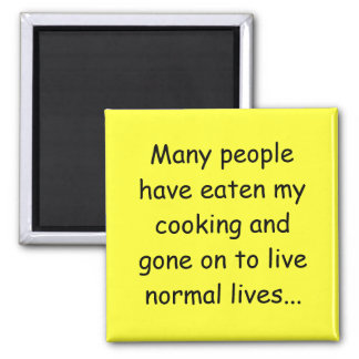 Many People Have Eaten my Cooking 2 Inch Square Magnet