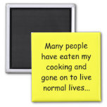 Many People Have Eaten my Cooking Refrigerator Magnet