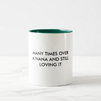 MANY TIMES OVERA NANA AND STILLLOVING IT Two-Tone COFFEE MUG