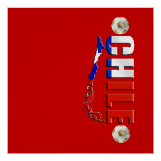 Map of Chile 2010 Chilean flag and soccer ball art Posters
