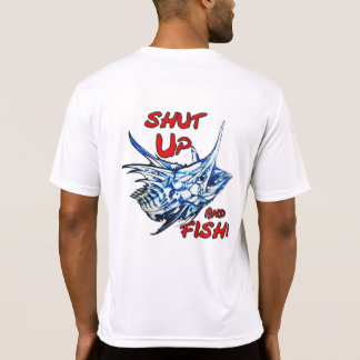 Mar1 Sport Fishing Shut Up and Fish Dry fit T Shirt
