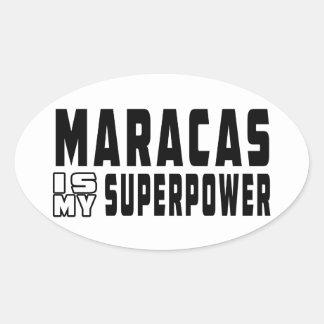Maracas Is My Superpower Oval Sticker