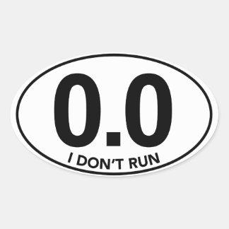Marathon 0 0 I Don t Run Oval Sticker