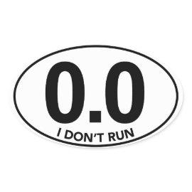 Marathon 0.0 I Don't Run Oval Sticker