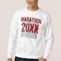 Marathon Custom Year Let's Keep Running Sweatshirt