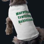 "Marathon Training Assistant Shirt<br><div class=""desc"">dog shirt for your most loyal assistant on those long marathon training runs</div>"