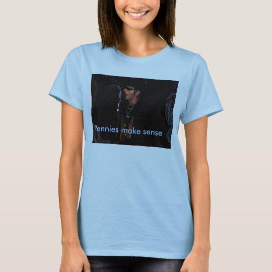 MARCAE 1 HOT, Pennies make sense Ladies T-Shirt