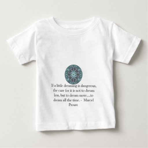 Marcel Proust quote about dreamers and dreaming Baby T-Shirt