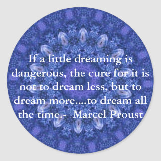 Marcel Proust quote about dreamers and dreaming Classic Round Sticker
