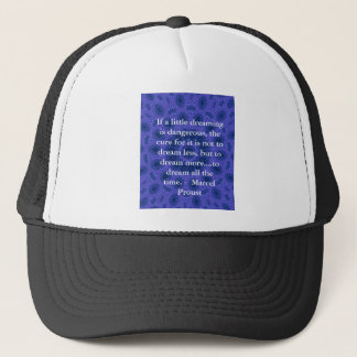 Marcel Proust quote about dreamers and dreaming Trucker Hat