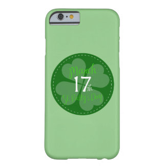 March 17th St. Patty's Day Celebration Barely There iPhone 6 Case