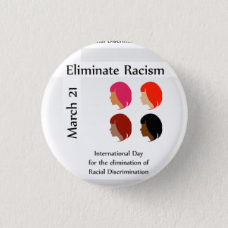 March 21 eliminate racism day pinback button