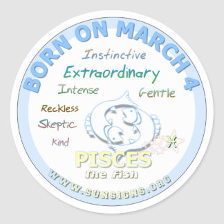 March 4th Birthday - Pisces Classic Round Sticker
