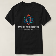 March For Science Earth Day 2017 T-shirt at Zazzle