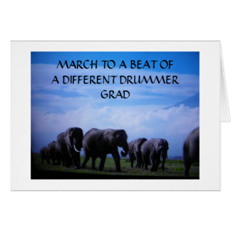 """""""MARCH TO A BEAT OFA DIFFERENT DRUMMER"""" ELEPHANTS CARD"""