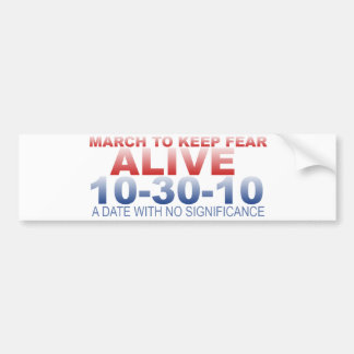 March To Keep Fear Alive Bumper Sticker