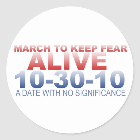 March To Keep Fear Alive Classic Round Sticker