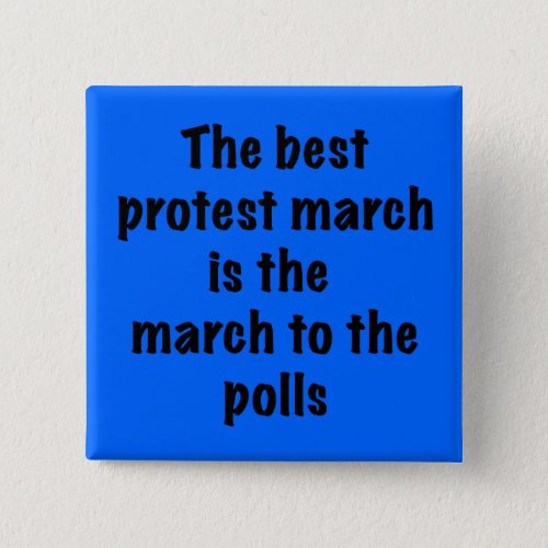 March to the polls pinback button