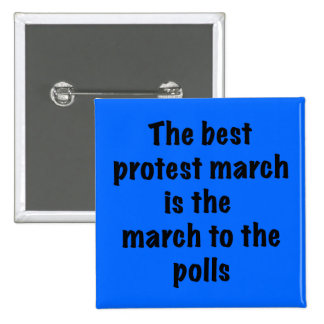 March to the polls. pinback button