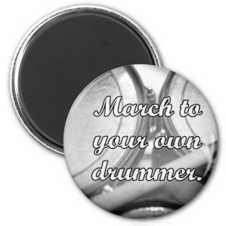 March to your own drummer tom background 2 inch round magnet