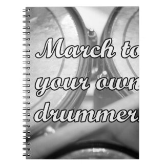 March to your own drummer tom background spiral notebook