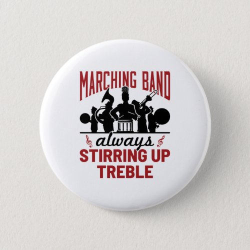 Marching Band Always Stirring Up Treble Button
