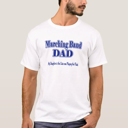 Marching Band Dad/ Flute T-Shirt