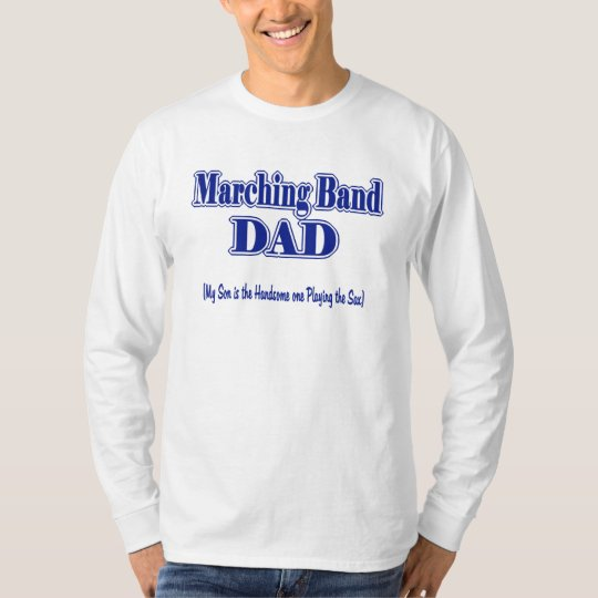 Marching Band Dad/ Sax T-Shirt