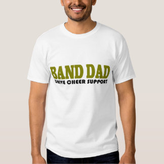 Marching Band Dad Suppport T Shirt