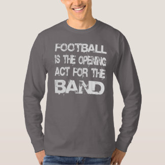 Marching Band - Football Is The Opening Act T-Shirt