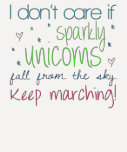 """Marching Band """"I don't care if sparkly unicorns.."""" T-shirts"""