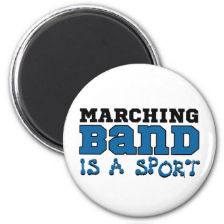 Marching Band is a Sport 2 Inch Round Magnet
