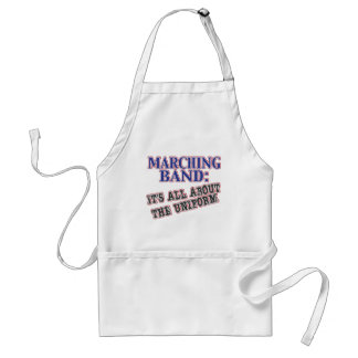 Marching Band Is All About  The Uniform Adult Apron