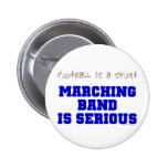 Marching Band is Serious Button