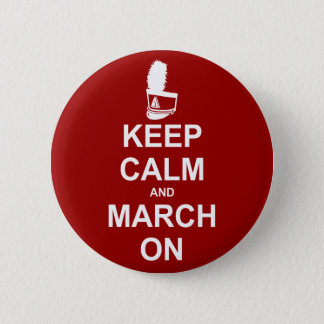 Marching Band Keep Calm and March On Pinback Button
