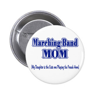 Marching Band Mom/ French Horn 2 Inch Round Button