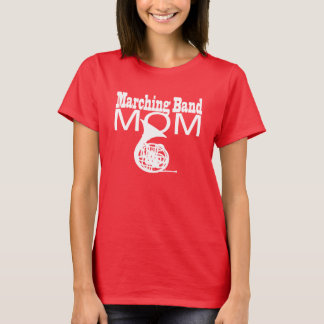 Marching Band Mom French Horn T-Shirt