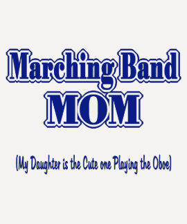 Marching Band Mom/ Oboe T Shirt
