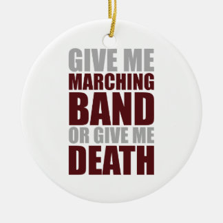 Marching Band or Death Ceramic Ornament