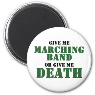 Marching Band or Death Fridge Magnet