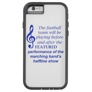 Marching Band Performance 1058 Tough Xtreme iPhone 6 Case
