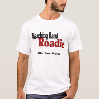 Marching Band Roadie T-Shirt