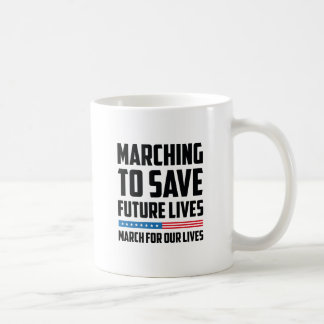 Marching To Save Future Lives Coffee Mug