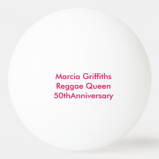 Marcia Griffiths the Reggae Queen-50th Anniversary Ping-Pong Ball