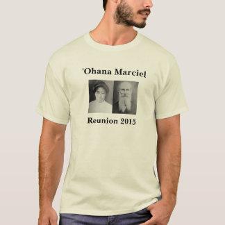 Marciel Reunion 2015: ʻOhana of Antone Sr. & Rose T-Shirt