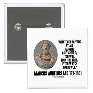 Marco Aurelius lo que sucede en absoluto sucede Pin Cuadrado