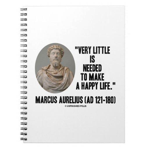 Marco Aurelius poco es necesario hace vida feliz Libreta Espiral