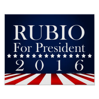 Marco Rubio 2016 for President Political Campaign Poster
